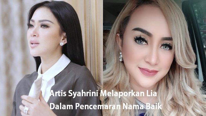 Artis Syahrini Melaporkan Lia Dalam Pencemaran Nama Baik
